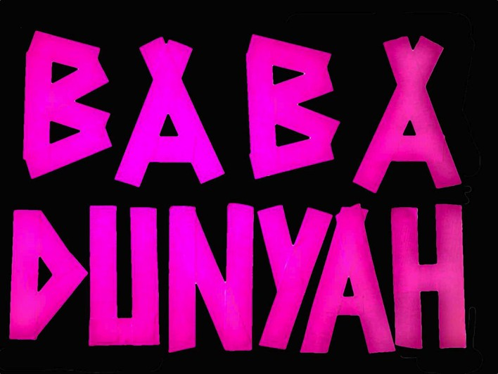 THE REAL BABA DUNYAH
